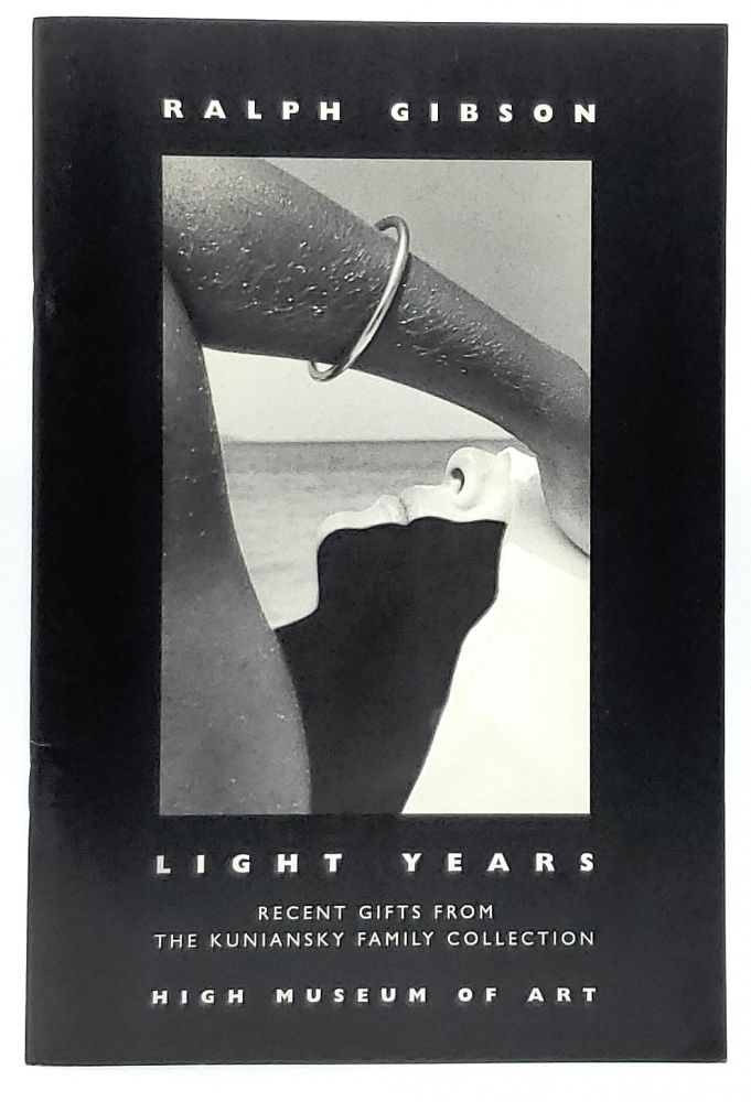 Ralph Gibson: Light Years, Recent Gifts from the Kuniansky Family Collection [Signed]