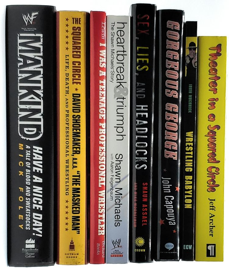 [Lot of 8 Books on Professional Wrestling] Theater in a Squared Circle; Wrestling Babylon; Gorgeous George; Sex, Lies, and Headlocks; Heartbreak and Triumph: The Shawn Michaels Story; I Was a Teenage Professional Wrestler; The Squared Circle: Life, Death, and Professional Wrestling; Have a Nice Day! A Tale of Blood and Sweatsocks