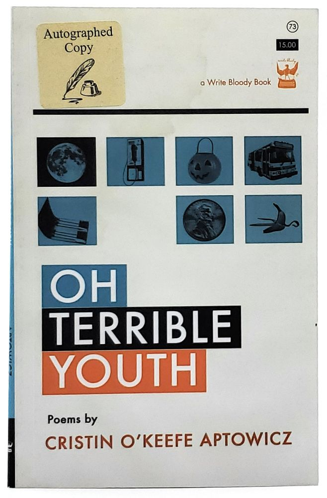 Oh Terrible Youth [SIGNED]. Cristin O'Keefe Aptowicz.