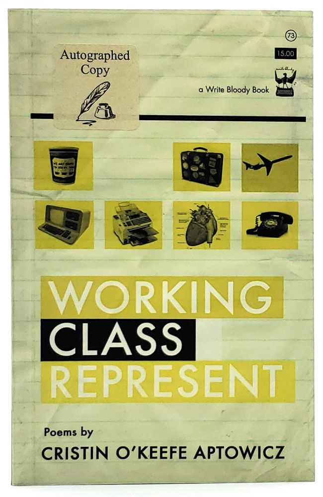 Working Class Represent [SIGNED]. Cristin O'Keefe Aptowicz.