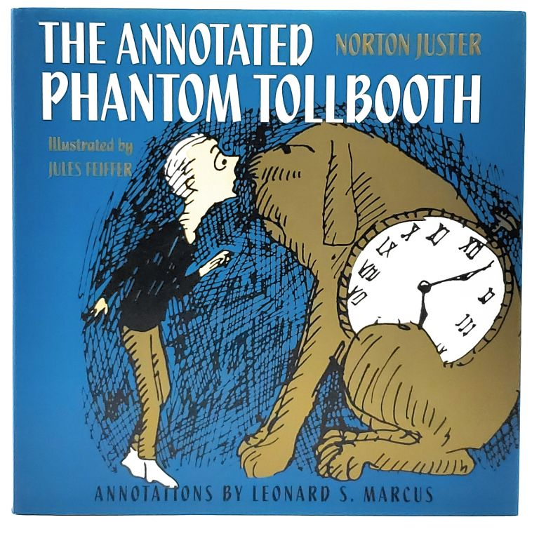 The Annotated Phantom Tollbooth. Norton Juster, Jules Feiffer, Illust.
