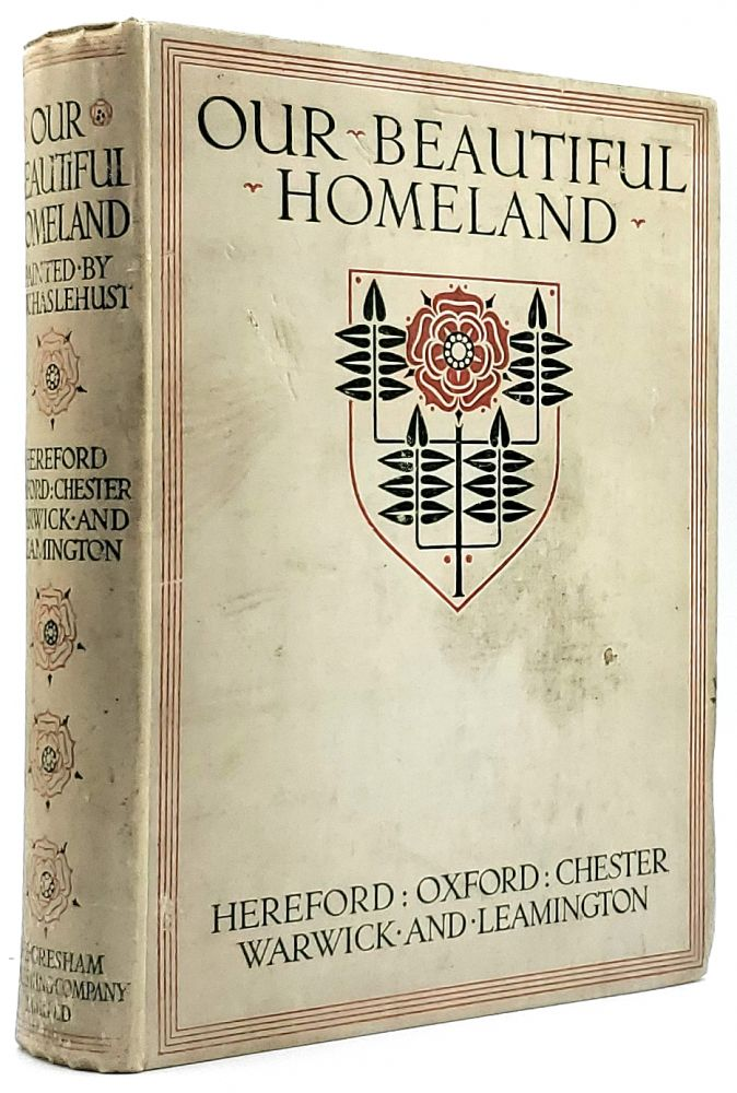 Our Beautiful Homeland: Hereford, Chester, Oxford, Warwick and Leamington. Ernest W. Haslehust, Charles Edwardes, George Morley.