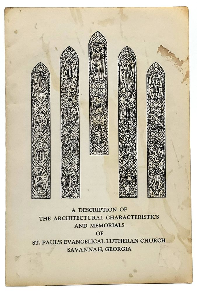 A Description of the Architectural Characteristics and Memorials of St. Paul's Evangelical Lutheran Church