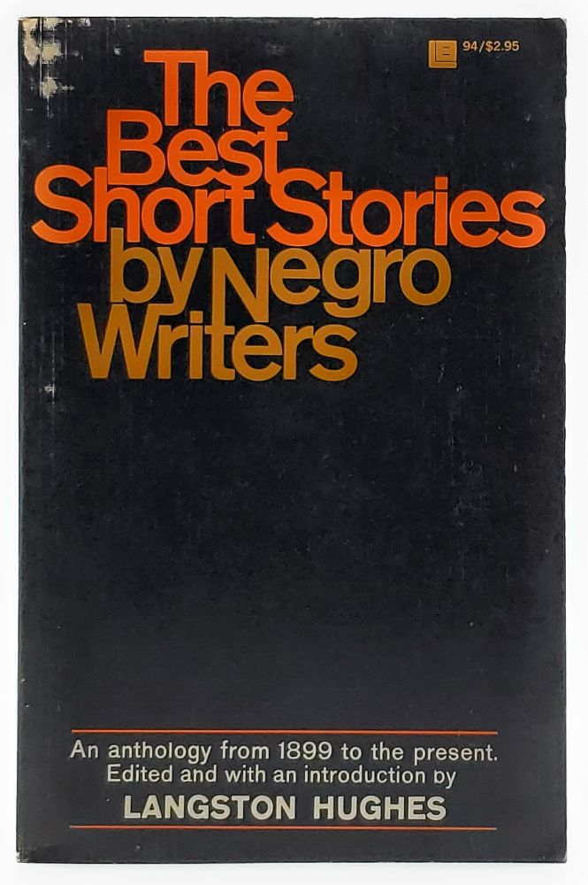 The Best Short Stories by Negro Writers: An Anthology from 1899 to the Present. Langston Hughes, Ed./Intro.