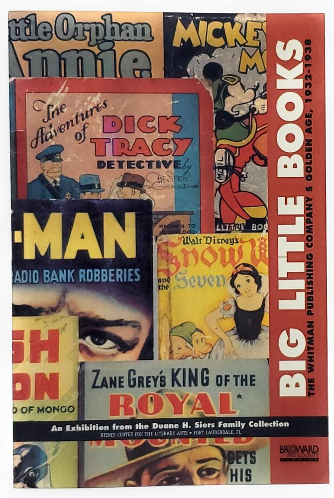 Big Little Books: The Whitman Publishing Company's Golden Age, 1932-1938. James A. Findlay.