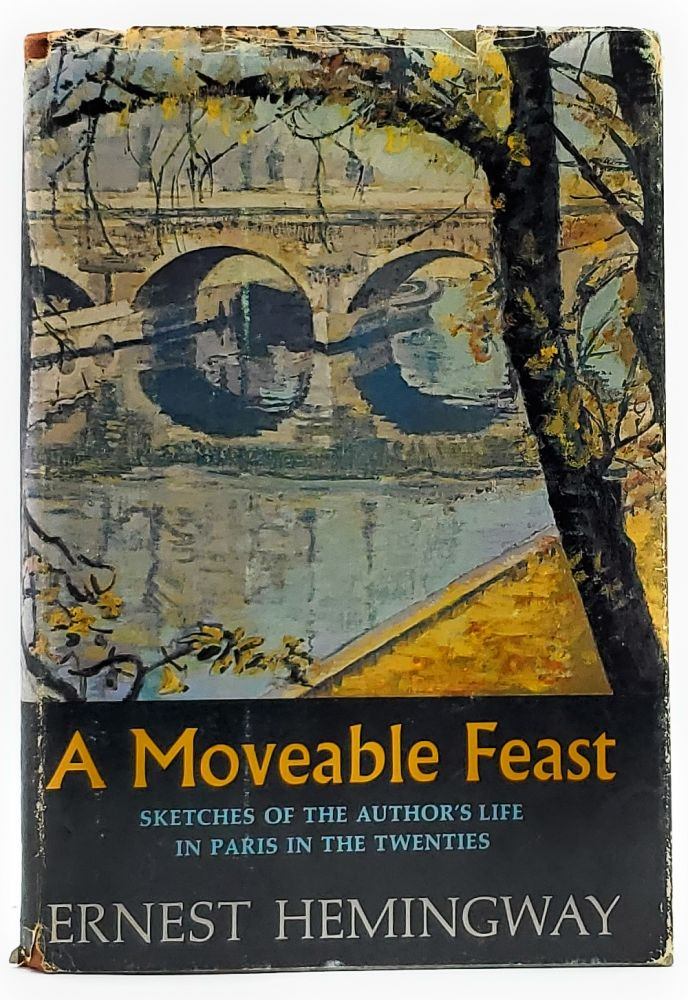 A Moveable Feast: Sketches of the Author's Life in Paris in the Twenties. Ernest Hemingway.