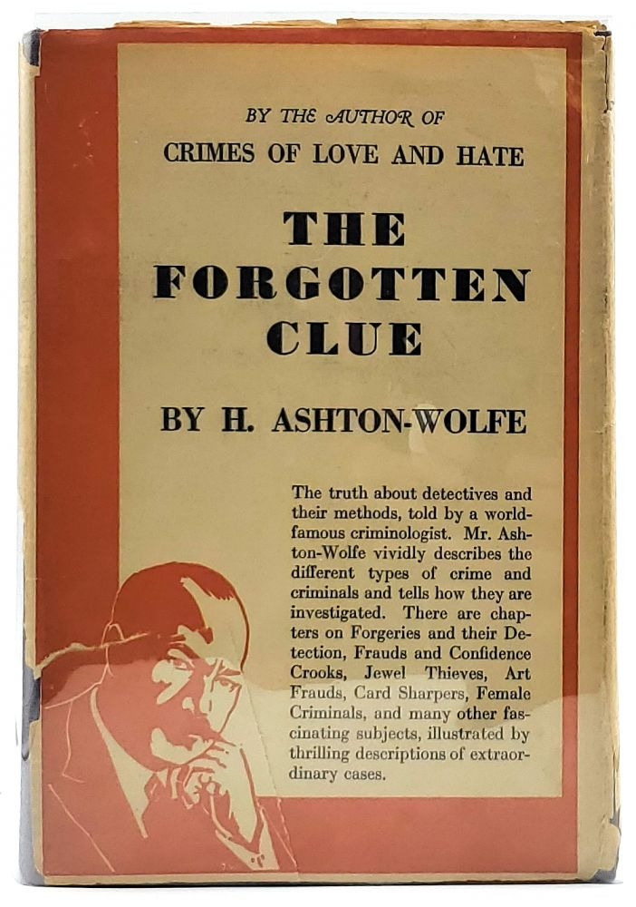 The Forgotten Clue: Stories of the Parisian Surete With and Account of its Methods. H. Ashton-Wolfe.