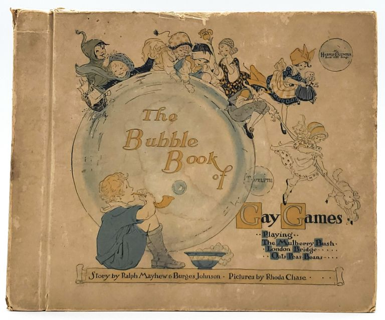 The Bubble Book of Gay Games (With Three Records). Ralph Mayhew, Burges Johnson, Rhoda Chase, Illust.