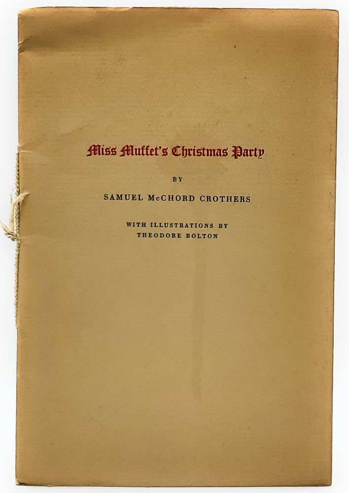 Miss Muffet's Christmas Party. Samuel McChord Crothers, Theodore Bolton, Illust.