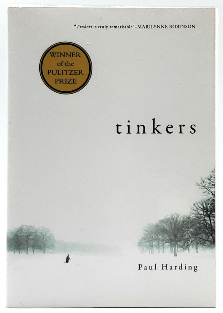 Tinkers [SIGNED FIRST EDITION, 5th PRINTING]. Paul Harding.