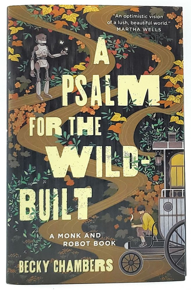 A Psalm for the Wild-Built [SIGNED FIRST EDITION]. Becky Chambers.