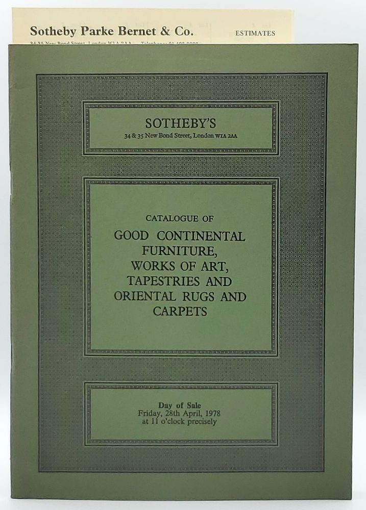 Good Continental Furniture, Works of Art, Tapestries and Oriental Rugs and Carpets, London, Friday, 28th April, 1978 [Sotheby's Auction Catalog]