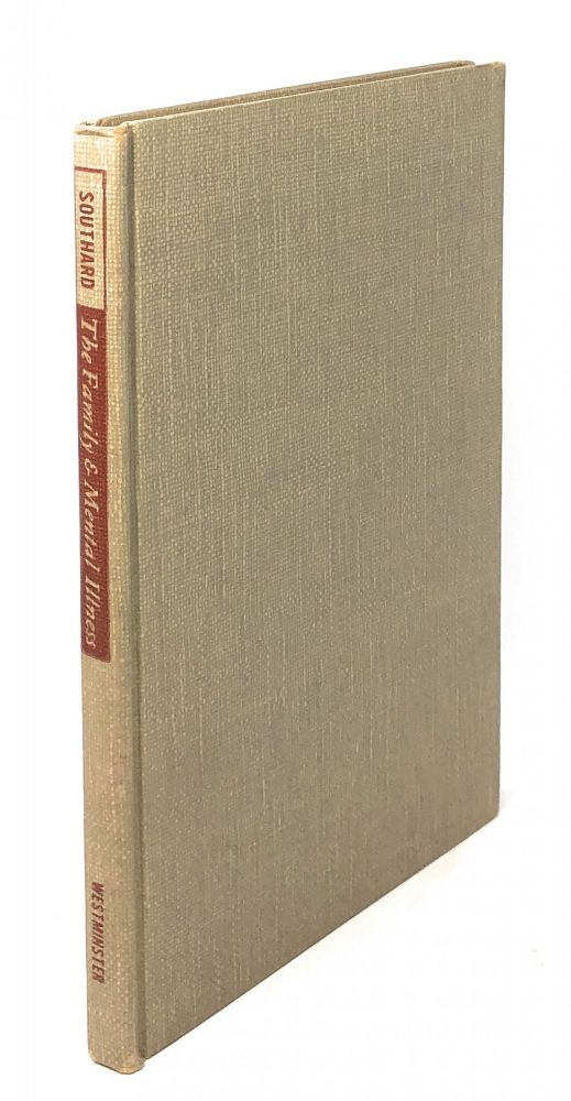 The Family and Mental Illness [SIGNED FIRST EDITION]. Samuel Southard.