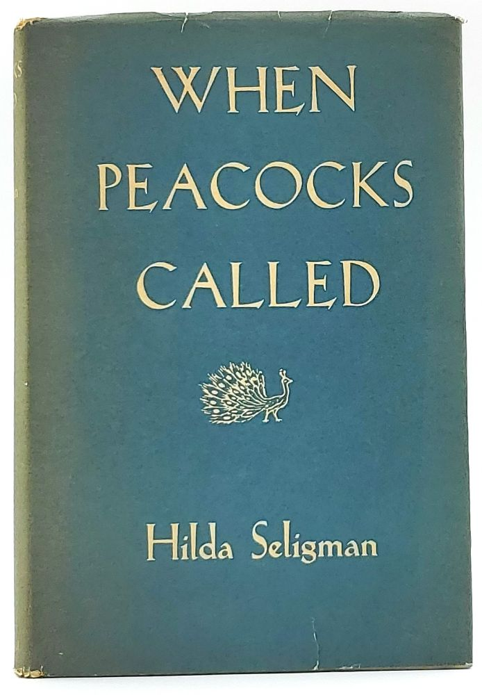 When Peacocks Called [SIGNED]. Hilda Seligman.