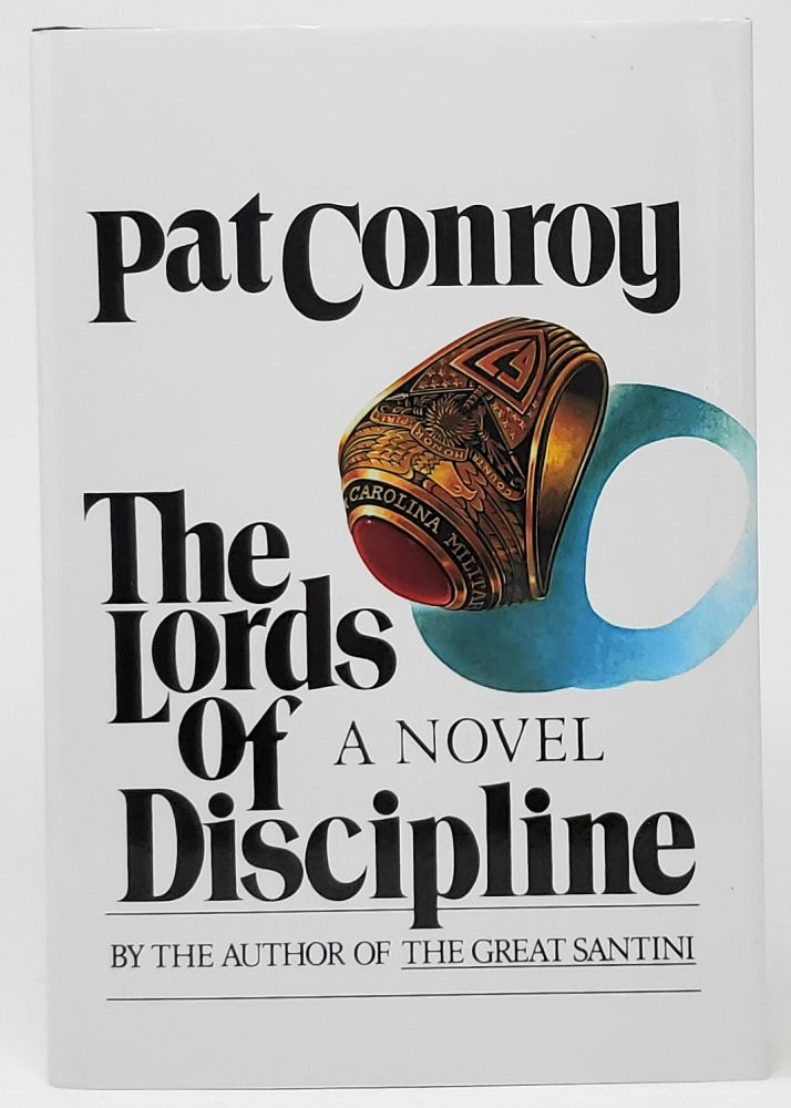 The Lords of Discipline [SIGNED]. Pat Conroy.