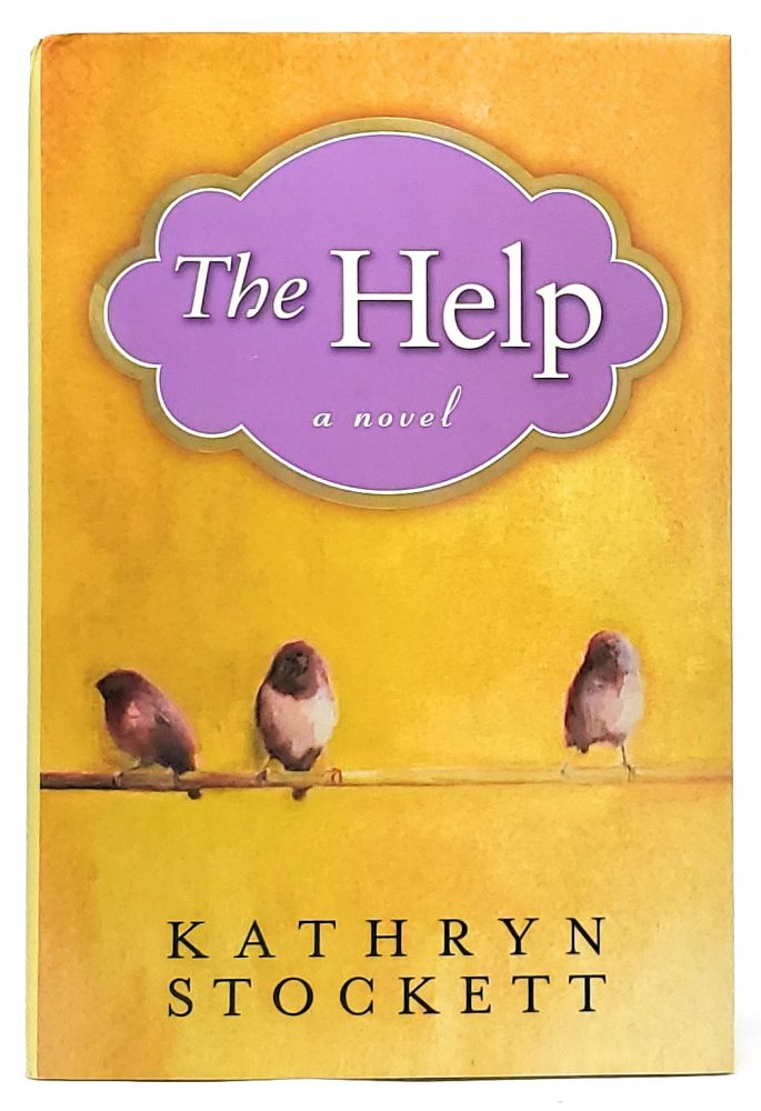 The Help [SIGNED FIRST EDITION]. Kathryn Stockett.