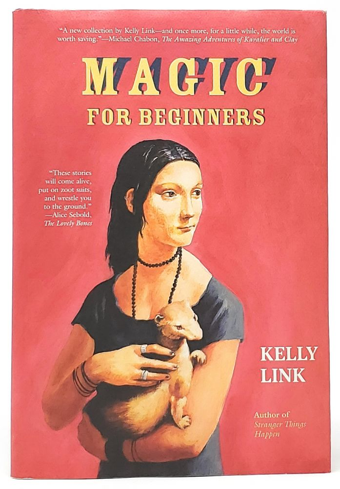 Magic for Beginners [FIRST EDITION}. Kelly Link, Shelley Jackson, Illust.