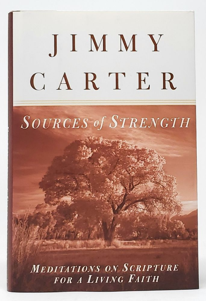 Sources of Strength: Meditations on Scripture for a Living Faith [SIGNED FIRST EDITION]. Jimmy Carter.