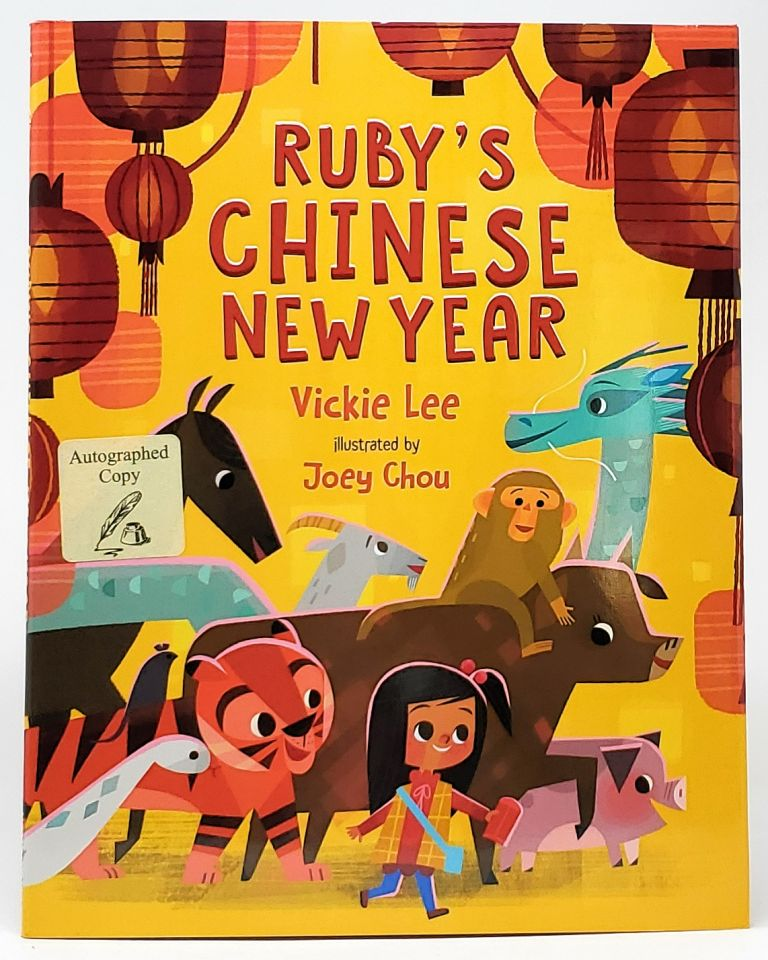 Ruby's Chinese New Year [SIGNED]. Vickie Lee, Joey Chou, Illust.