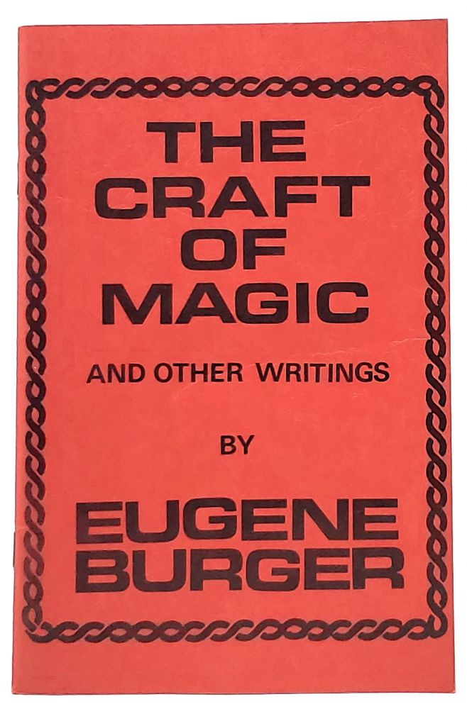 The Craft of Magic and Other Writings [SIGNED]. Eugene Burger.