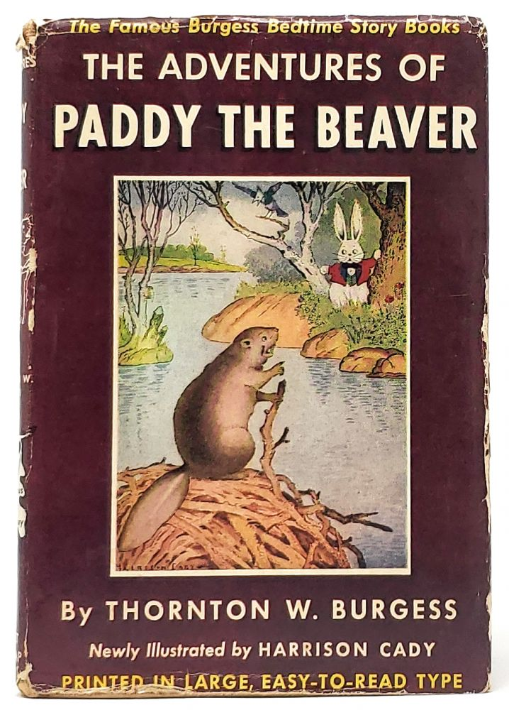 The Adventures of Paddy the Beaver (The Bedtime Story-Books). Thornton W. Burgess, Harrison Cady, Illust.