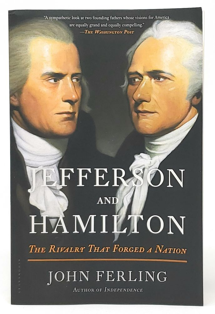 Jefferson and Hamilton: The Rivalry That Forged a Nation [SIGNED]. John Ferling.