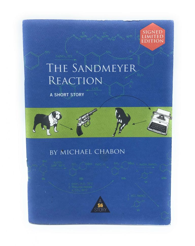 The Sandmeyer Reaction: A Short Story [SIGNED LIMITED EDITION]. Michael Chabon.
