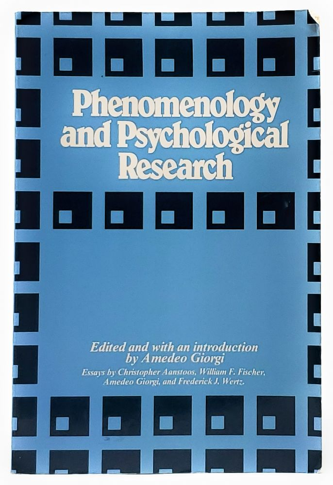 Phenomenology and Psychological Research. Amedeo Giorgi, Ed./Intro.