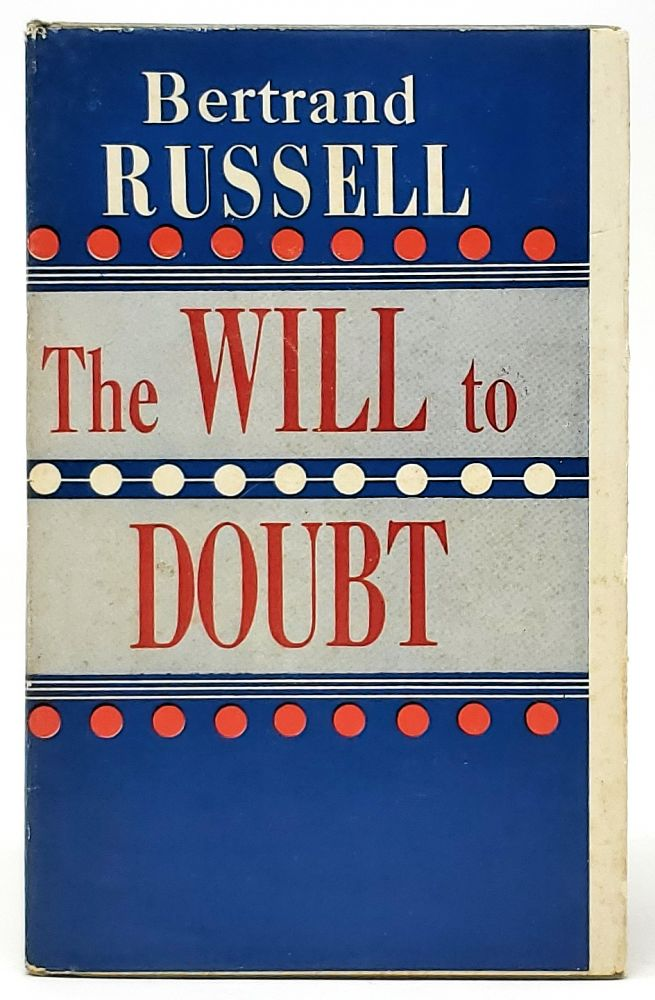 The Will to Doubt. Bertrand Russell.