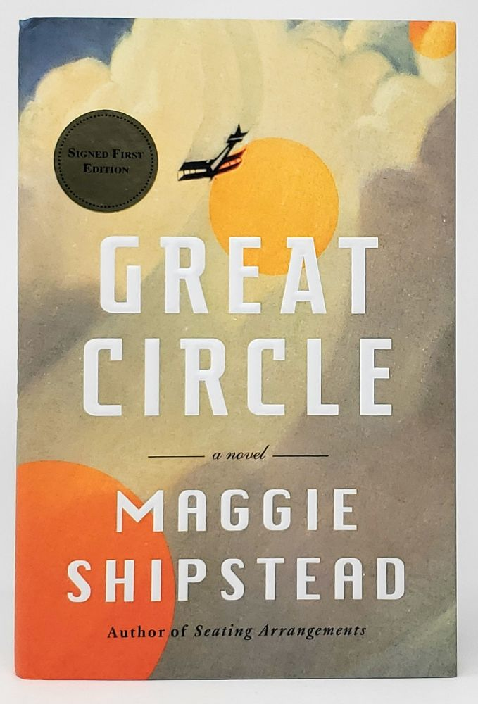 Great Circle [SIGNED FIRST EDITION]. Maggie Shipstead.