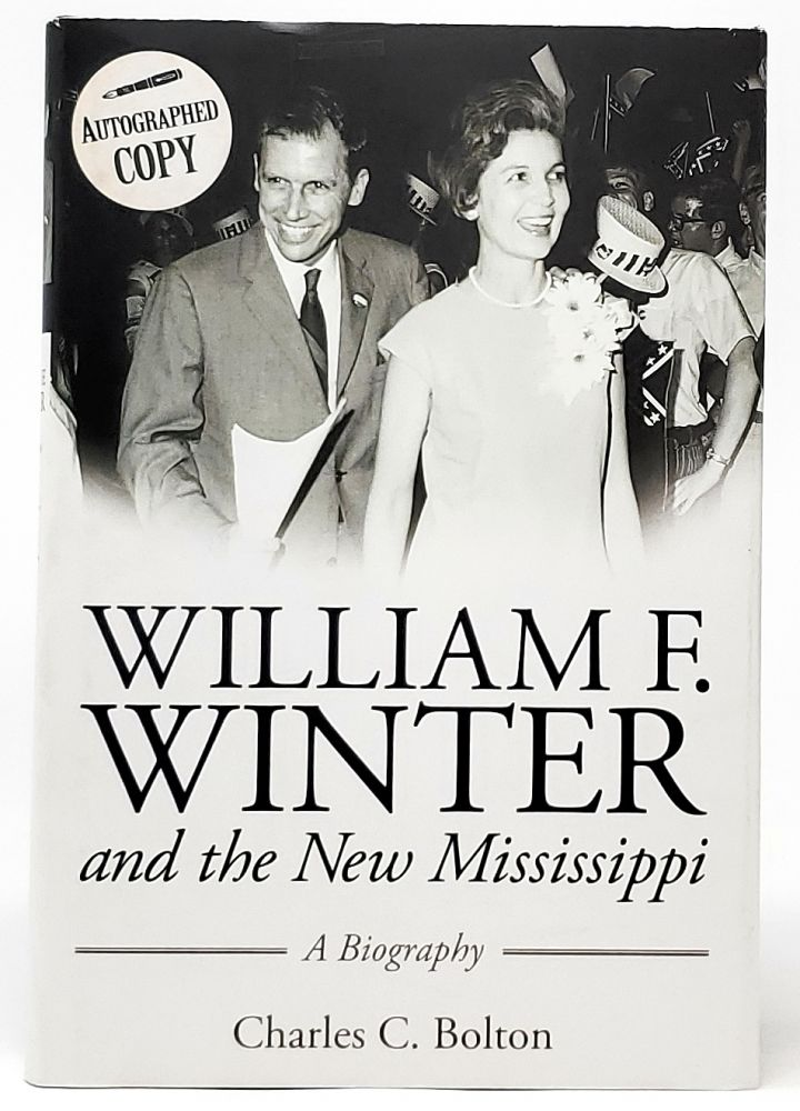 William F. Winter and the New Mississippi [Signed by Winter]. Charles C. Bolton.