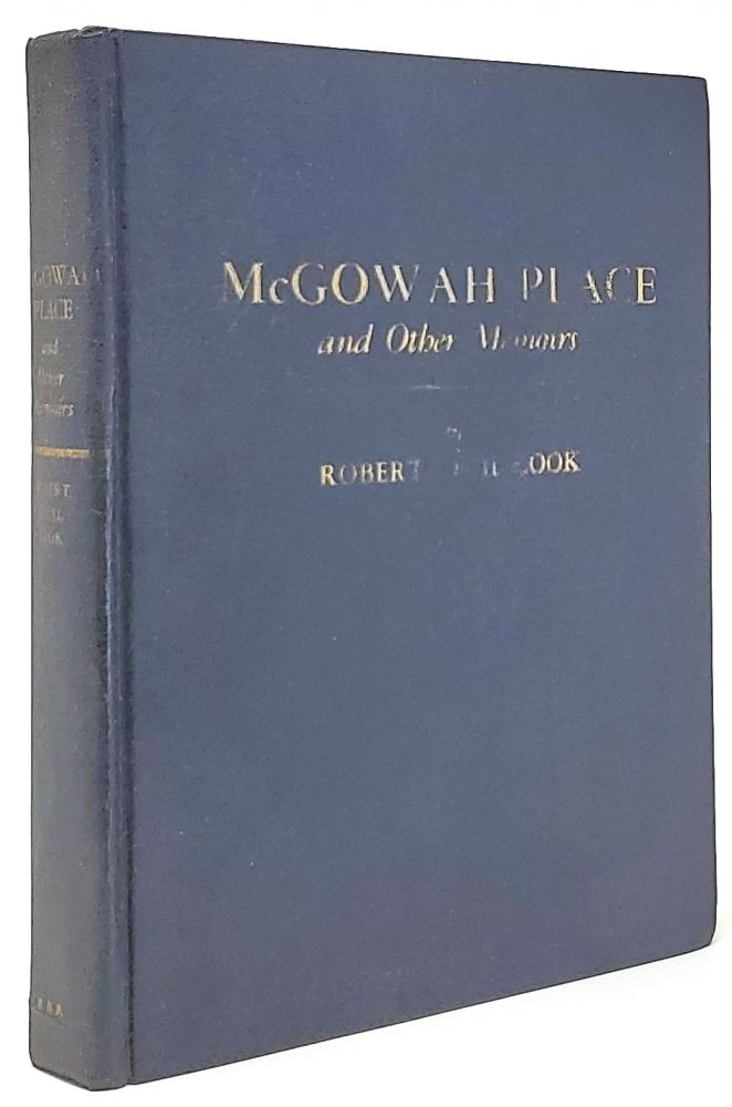 McGowah Place and Other Memories [Signed}. Robert Cecil Cook.