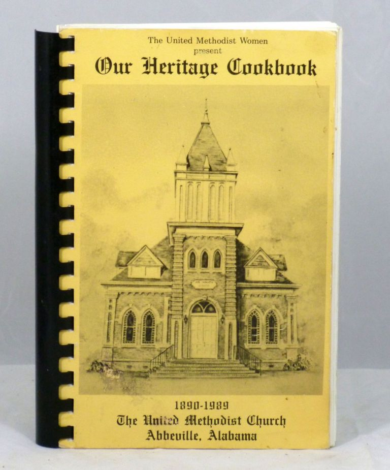 Our Heritage Cookbook (1890-1989). Thue United Methodist Women, The Abbeville United Methodist Church.