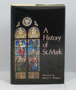 A History of St. Mark: St. Mark United Methodist Church Peachtree and Fifth Streets Atlanta,...