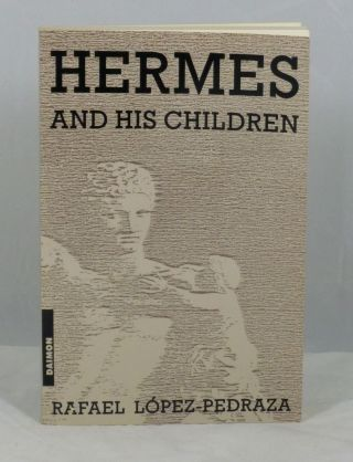 Hermes and His Children. Rafael Lopez-Pedraza.