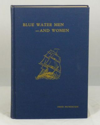 Blue Water Men -- And Women. Fred Humiston