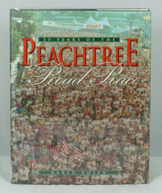 25 Years of the Peachtree Road Race. Karen Rosen