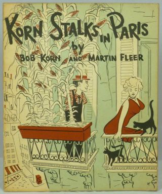Korn Stalks in Paris. Bob Korn, Martin Fleer