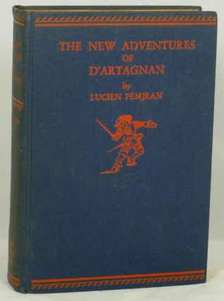 The New Adventures of D'Artagnan: When D'Artagnan Was Young and Captain D'Artagnan. Lucien...