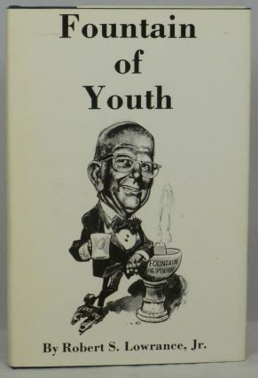 Fountain of Youth. Robert S. Lowrance Jr., James Dickey, Intro