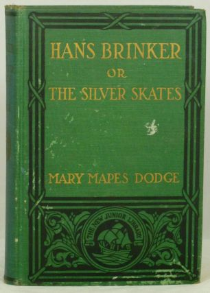 Hans Brinkler or The Silver Skates: A Story of Life in Holland. Mary Mapes Dodge