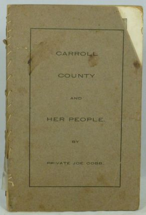 Carroll County and Her People. Joe Cobb
