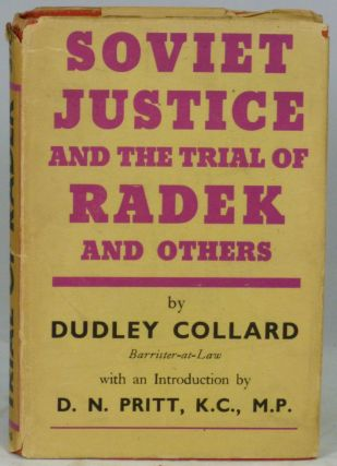 Soviet Justice and the Trial of Radek and Others. Dudley Collard, D. N. Pritt, Intro