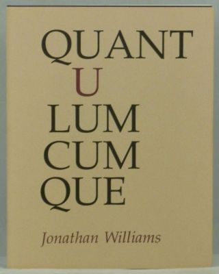 Quantulumcumque. Jonathan Williams.