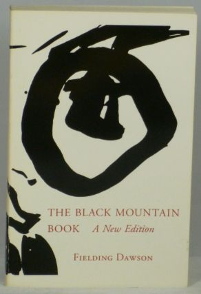 The Black Mountain Book: A New Edition, Revised & Enlarged. Fielding Dawson