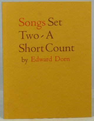 Songs Set Two-A Short Count. Edward Dorn.