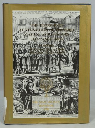 The Discourses at Versailles of the First Siamese Ambassadors to France 1686-7 Together with the...