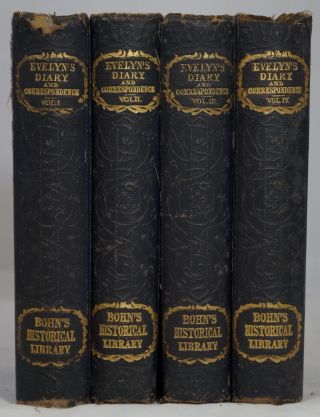 Diary and Correspondence of John Evelyn, F.R.S. to Which is Subjoined the Private Correspondence Between King Charles I and Sir Edward Nicholas and Between Sir Edward Hyde, Afterwards Earl of Clarendon, and Sir Richard Browne (4 Volume Set, Complete)