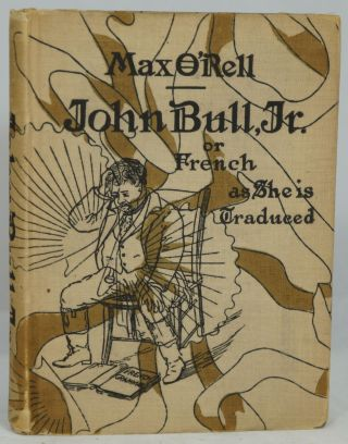 John Bull, Junior or French as She Is Traduced. Max O'Rell, George C. Eggleston, Preface,...
