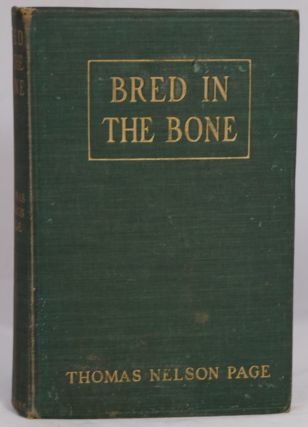 Bred in the Bone. Thomas Nelson Page